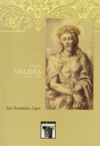 Lucas Valdés  (1661-1725) ('ARTE HISPALENSE)