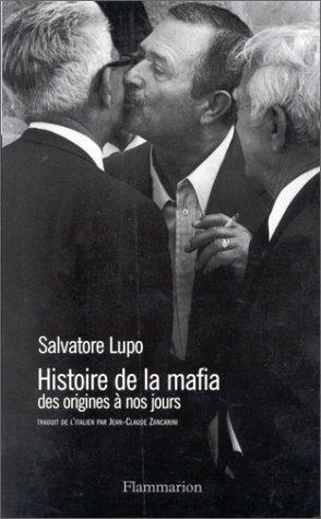 HISTOIRE DE LA MAFIA. : Des origines à nos jours