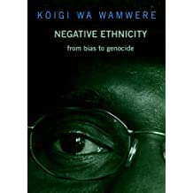 Negative Ethnicity: From Bias to Genocide (Open Media)