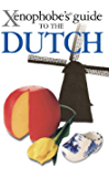 The Xenophobe's Guide to the Dutch (Xenophobe's Guides)