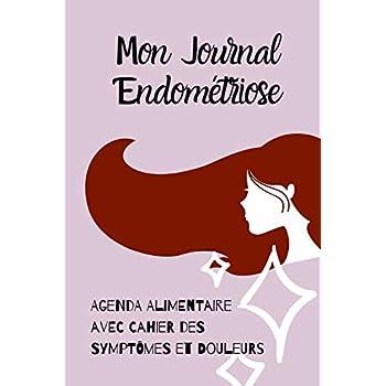 Mon Journal Endométriose: Agenda Alimentaire et Cahier des Symptômes et Douleurs