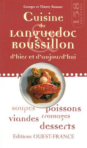 Cuisine du Languedoc-Roussillon d'hier et d'aujourd'hui par Georges Rousset