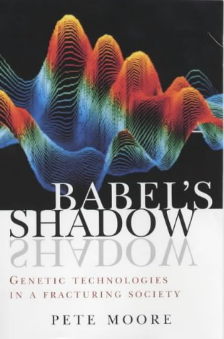 Babel's Shadow: Genetic Technologies In A Fracturing Society