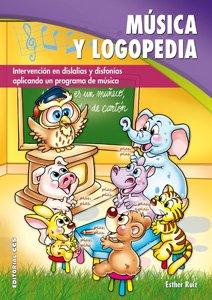 Descargar Libro Música y logopedia: Intervención en dislalias y disfonías aplicando un programa de música (Pentagrama) de Esther Ruiz Palomo