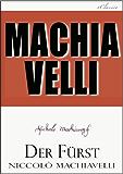 Machiavelli: Der Fürst (kommentiert)