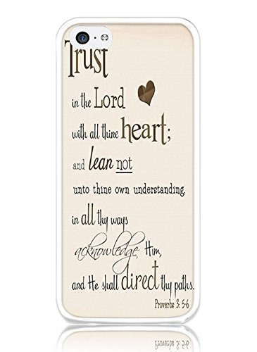 Case for Iphone 5c Protective Snap on Trust in the Lord with All Thine Heart and Lean not unto thine Own Understanding Proverbs 3:5c.6