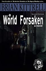 A World Forsaken: The Conclusion of the Journey in the Times of the Living Dead (The Survivor Chronicles Book 4) (English Edition)