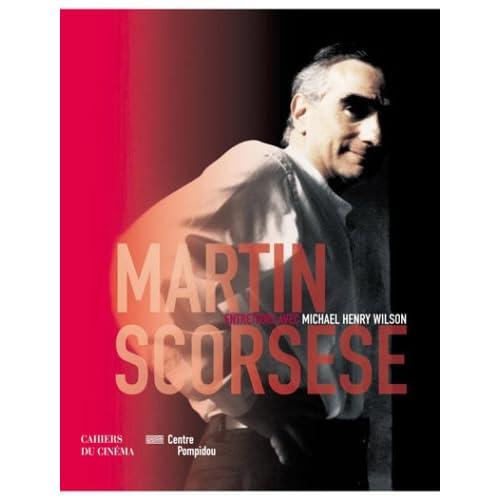 Martin Scorsese: Entretiens Avec Henry Wilson