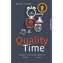 Quality Time: Bewusst miteinander leben und die Zeit wertvoll nutzen