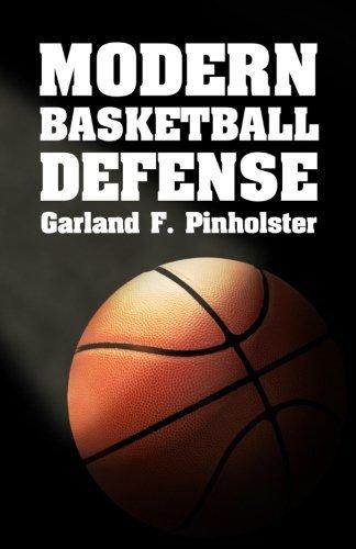 Modern Basketball Defense by Garland F. Pinholster (2010-10-28) par Garland F. Pinholster