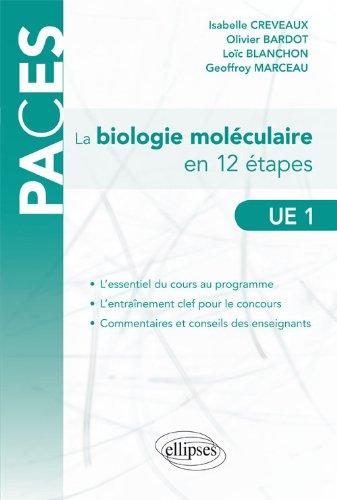 La Biologie Moléculaire en 12 Étapes UE1