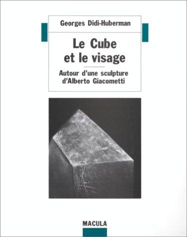 Le Cube et le visage: Autour d'une sculpture d'Alberto Giacometti (Vues) par Georges Didi-Huberman