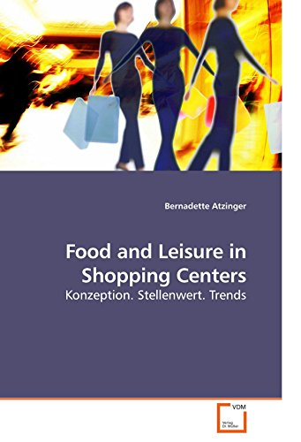 Food and Leisure in Shopping Centers: Konzeption. Stellenwert. Trends