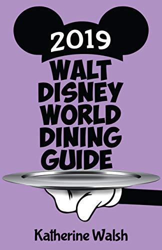Walt Disney World Dining Guide 2019 (English Edition)
