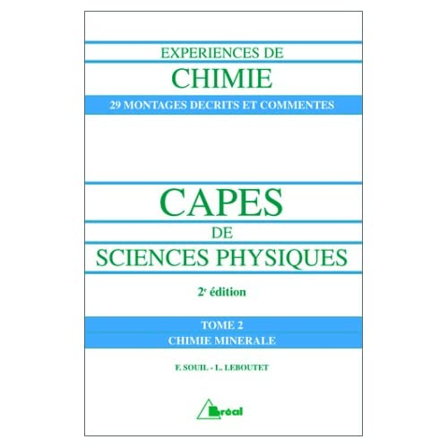 Expériences de chimie, CAPES de sciences physiques: à l'usage des candidats aux concours du second degré : PLP2, CAPES et Agrégations de sciences physiques externes et internes