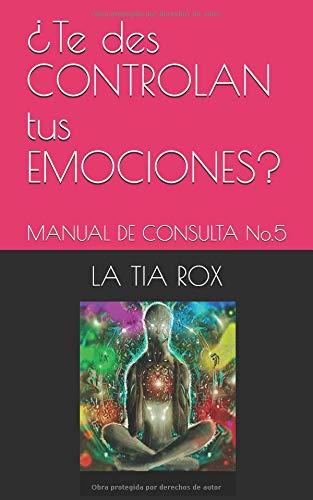 ¿Te des CONTROLAN tus EMOCIONES?: MANUAL DE CONSULTA No.5