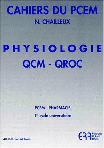 Physiologie. QCM, QROC par N. Chailleux