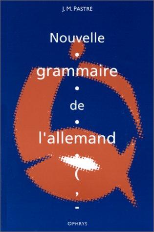Nouvelles grammaire de l'allemand. Enseignement supérieur