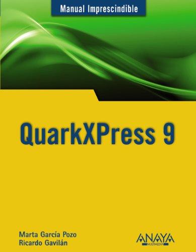 QuarkXPress 9 (Manuales Imprescindibles) por Ricardo Gavilán