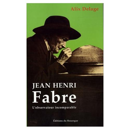 Henri Fabre : 'L'observateur incomparable'