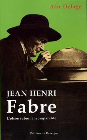 Henri Fabre : L'observateur incomparable