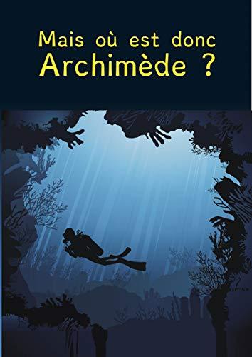 Couverture du livre Mais où est donc Archimède ?