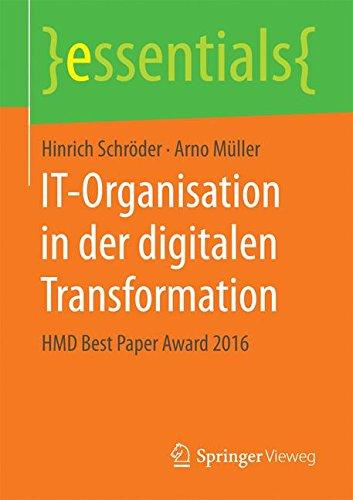IT-Organisation in der digitalen Transformation: HMD Best Paper Award 2016 (essentials)