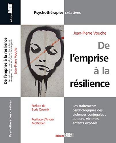 De-lemprise–la-rsilience-Les-traitements-psychologiques-des-violences-conjugales-auteursvictimes-enfants-exposs-Psychothrapies-cratives-Format-Kindle