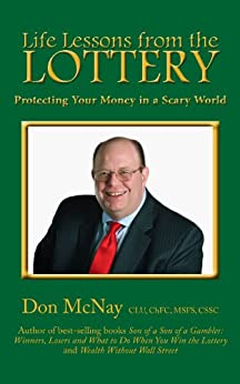 Life Lessons from the Lottery: Protecting Your Money in a Scary World (McNay On the Money Book 2) (English Edition) di [McNay, Don]