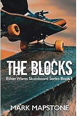 The Blocks: An Ethan Wares Skateboard Series Book 1 Paperback