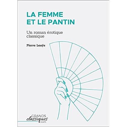 La Femme et le pantin: Un roman érotique classique
