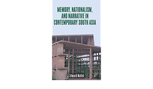 Memory, Nationalism, and Narrative in Contemporary South Asia