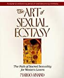 [ THE ART OF SEXUAL ECSTASY ] BY Anand, Margo ( AUTHOR )Dec-01-1990 ( Paperback ) - Margo Anand