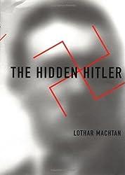 The Hidden Hitler by Lothar Machtan (2001-10-10)