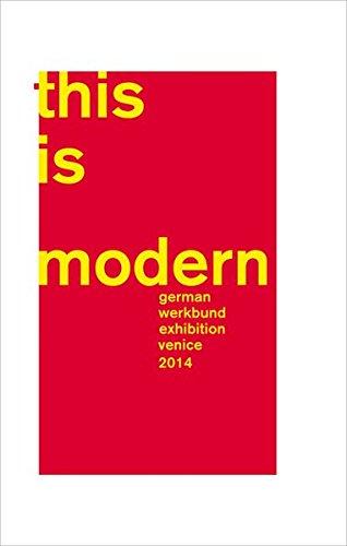 This is modern!: German Werkbund Exhibition Venice 2014