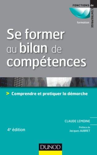 Book's Cover of Se former au bilan de compétences  4e édition Comprendre et pratiquer la démarche