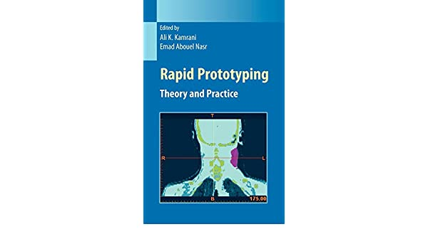 Rapid Prototyping: Theory and Practice