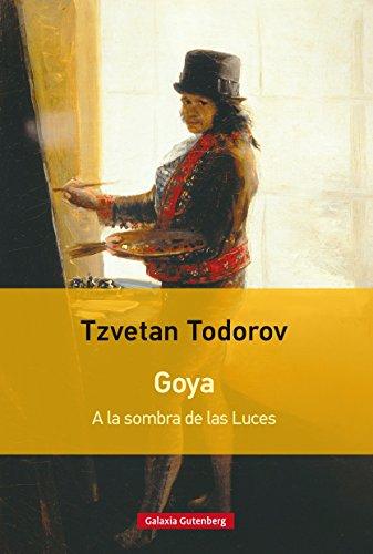 Goya. A la sombra de las Luces (EBOOK) eBook: Tzvetan Todorov ...