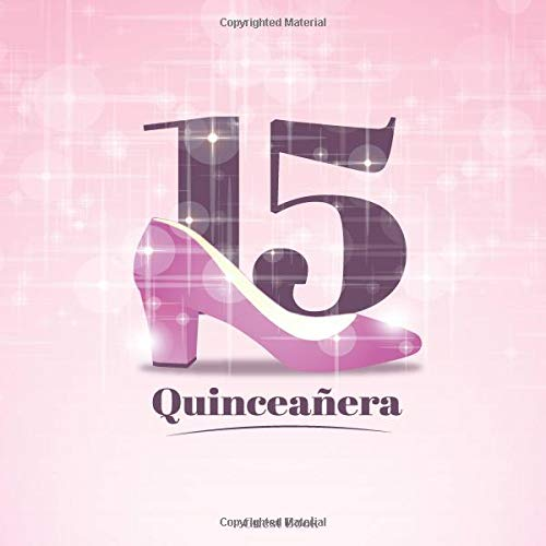 15 Quinceañera Guest Book: Guest Sign in Book for Quinceanera Party | Celebration of a Girl's 15th Birthday | Visitors Sign in Registration for Family ... to Write in with Message, Wishes and Comments
