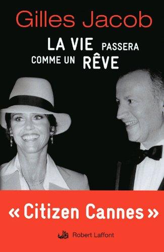 La Vie Passera Comme un Rêve (avec cahiers photos)