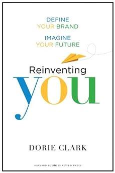 Reinventing You: Define Your Brand, Imagine Your Future par [Clark, Dorie]