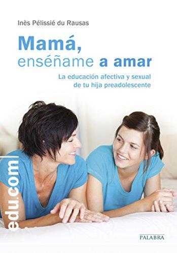 Mamá, enséñame a amar (Edu.com) por Inès Pélissié du Rausas