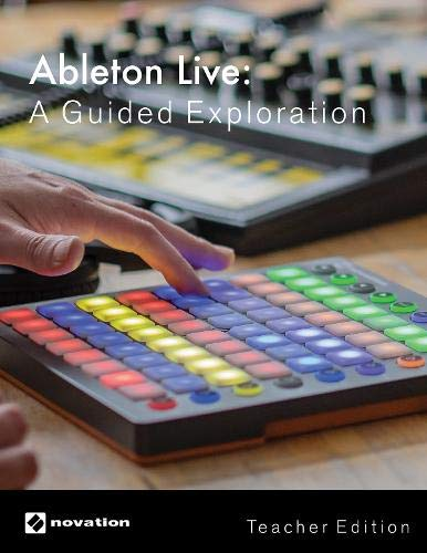 Ableton Live: A Guided Exploration, Teacher Edition por David Goldflies