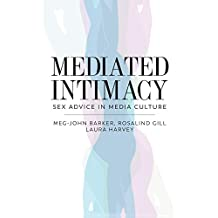 Mediated Intimacy: Sex Advice in Media Culture