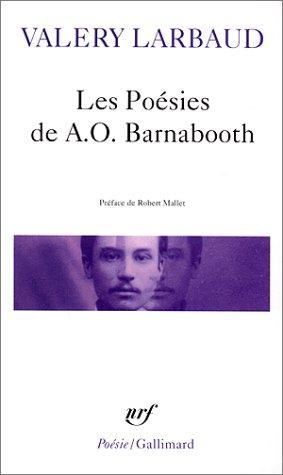 Les Poésies de A.O. Barnabooth / Poésies diverses por Valery Larbaud
