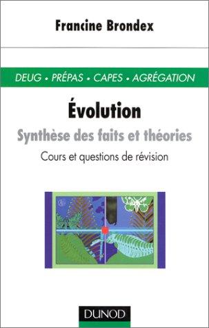 Evolution : Synthèse de faits et théories par Francine Brondex