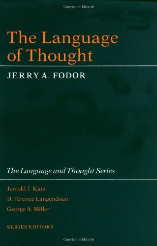 The Language of Thought (The Language and Thought Series)