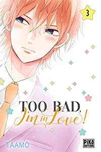 Too Bad, I'm in Love! Edition simple Tome 3