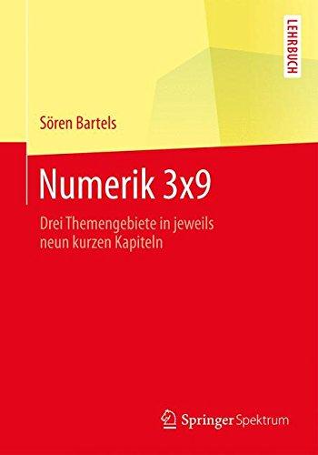 Numerik 3x9: Drei Themengebiete in jeweils neun kurzen Kapiteln (Springer-Lehrbuch)