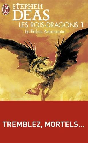 Les rois-dragons (1) : Le palais Adamantin
